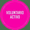 ACTIVO: Requiere un grado de compromiso más grande y disponibilidad para colaborar en todas las áreas del proyecto:  difusión, coordinación de grupos de voluntarios, fondeo, ideas nuevas, etc.
